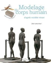 Modelage du corps humain d'après modèle vivant : méthode pratique et progressive