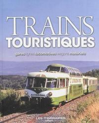 Trains touristiques : gares, lignes, locomotives, wagons, matériels