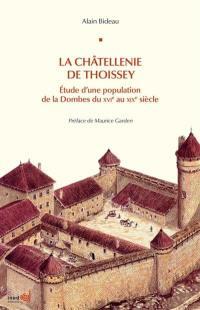 La châtellenie de Thoissey : étude d'une population de la Dombes du XVIe au XIXe siècle