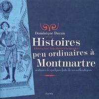 Histoires peu ordinaires à Montmartre