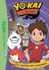 Yo-kai watch. Volume 6, Le maître des illusions