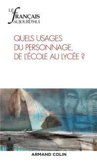 Français aujourd'hui (Le). n° 201, Quels usages du personnage de l'école au lycée ?