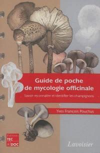 Guide de poche de mycologie officinale : savoir reconnaître et identifier les champignons : version reliée spirale
