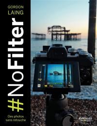 #Nofilter : des photos sans retouche