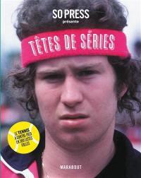 Têtes de séries : le tennis à contrepied en 300 listes folles