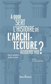 A quoi sert l'histoire de l'architecture aujourd'hui ?