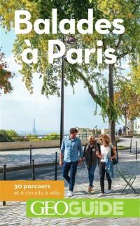 Balades à Paris : 30 parcours et 6 circuits à vélo
