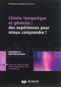 Chimie inorganique et générale : des expériences pour mieux comprendre ! : expériences et questions-réponses