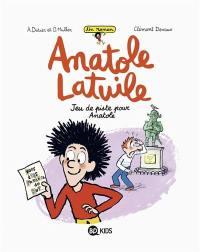 Anatole Latuile. Volume 3, Jeu de piste pour Anatole