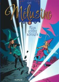 Mélusine. Volume 23, Fées contre sorciers