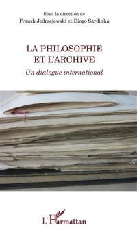 La philosophie et l'archive : un dialogue international