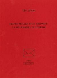 Heiner Müller et Le Tintoret : la fin possible de l'effroi