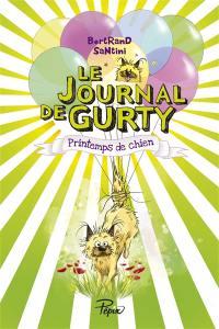 Le journal de Gurty. Volume 4, Printemps de chien