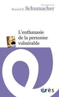 L'euthanasie de la personne vulnérable