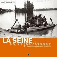 La Seine. Volume 2, Seine agricole, Seine industrielle