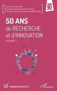 50 ans de recherche et d'innovation. Volume 3,