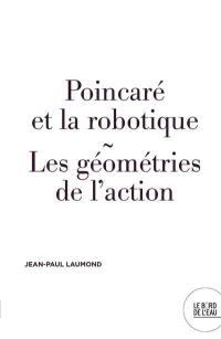 Poincaré et la robotique : les géométries de l'action