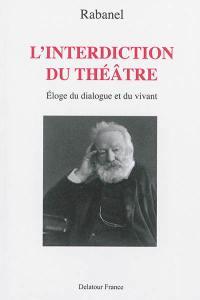 L'interdiction du théâtre