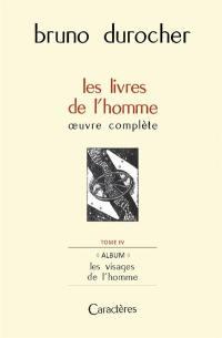 Les livres de l'homme. Volume 4, Album