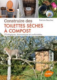Construire des toilettes sèches à compost : écologiques, économiques et confortables