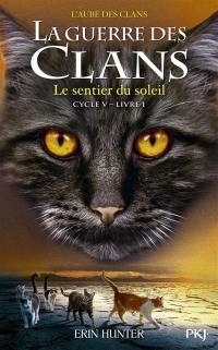 La guerre des clans. Volume 1, Le sentier du soleil