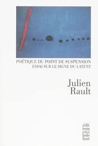 Poétique du point de suspension : essai sur le signe du latent