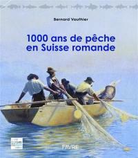 1.000 ans de pêche en Suisse romande