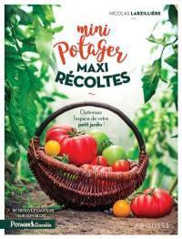 Mini potager, maxi récoltes : optimisez l'espace de votre petit jardin !