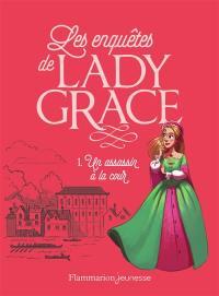 Les enquêtes de Lady Grace. Volume 1, Un assassin à la cour