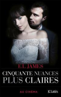 Fifty shades. Volume 3, Cinquante nuances plus claires