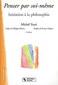 Penser par soi-même : initiation à la philosophie