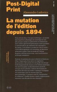 Post-digital print : la mutation de l'édition depuis 1894