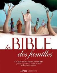 La Bible des familles : les plus beaux textes de la Bible