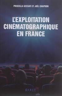 L'exploitation cinématographique en France