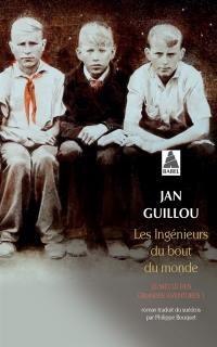 Le siècle des grandes aventures. Volume 1, Les ingénieurs du bout du monde