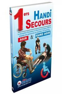 1ers handi secours : la formation prévention et secours civiques (PSC1) adaptée aux personnes en situation de handicap : agir & faire agir