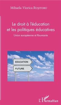 Le droit à l'éducation et les politiques éducatives : Union européenne et Roumanie