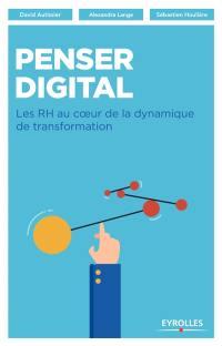 Penser digital : les RH au coeur de la dynamique de transformation