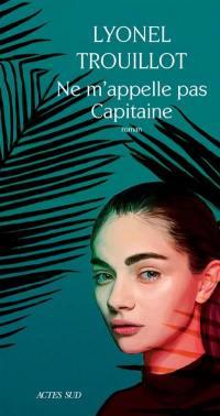 Ne m'appelle pas Capitaine