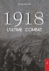 1918 : l'ultime combat