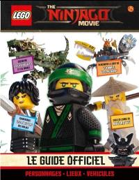 The Lego Ninjago movie : le guide officiel : personnages, lieux, véhicules