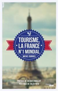 Tourisme, la France n° 1 mondial