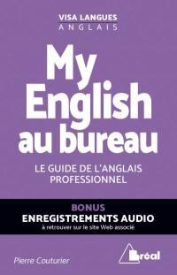 My English au bureau : le guide de l'anglais professionnel
