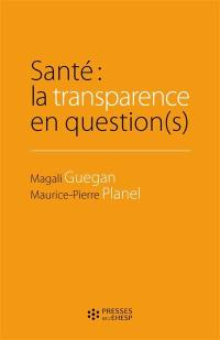 Santé : la transparence en question(s)