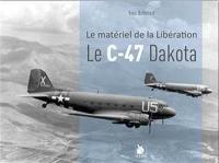 Le C-47 Dakota : le matériel de la Libération