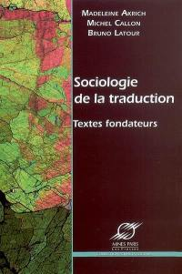 Sociologie de la traduction : textes fondateurs