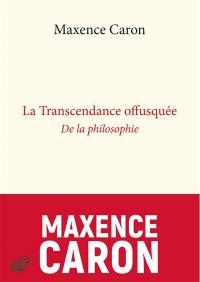 La transcendance offusquée : de la philosophie