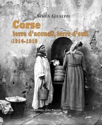 Corse : terre d'accueil, terre d'exil : 1914-1918