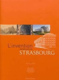 L'invention perpétuelle de Strasbourg