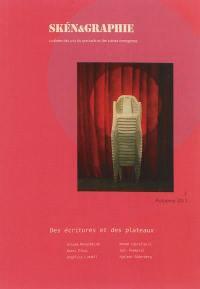Skén&graphie : coulisses des arts du spectacle et des scènes émergentes. n° 1, Des écritures et des plateaux